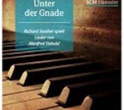 Cover for Unter der Gnade: Richard Souther spielt Lieder von Manfred Siebald